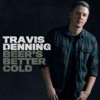Travis Denning_Beer's Better Cold_200