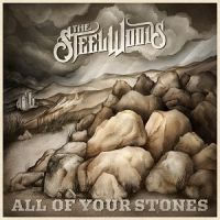 cover The Steel Woods - All Of Your Stones 200