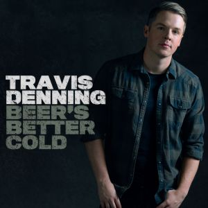 Travis Denning_Beer's Better Cold_300