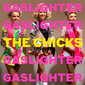 cover The Chicks - Gaslighter_300