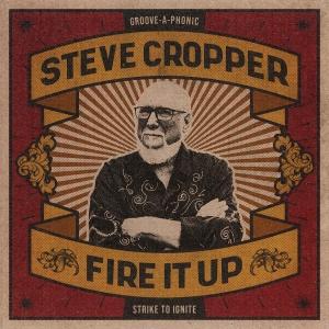 Steve Cropper Fire It Up Albumcover