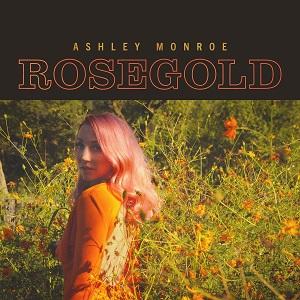 cover Ashley Monroe - Rosegold 300