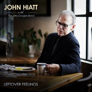 cover John Hiatt with The Jerry Douglas Band - Leftover Feelings 300